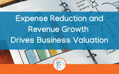 Expense Reduction and Revenue Growth Drive Business Valuation